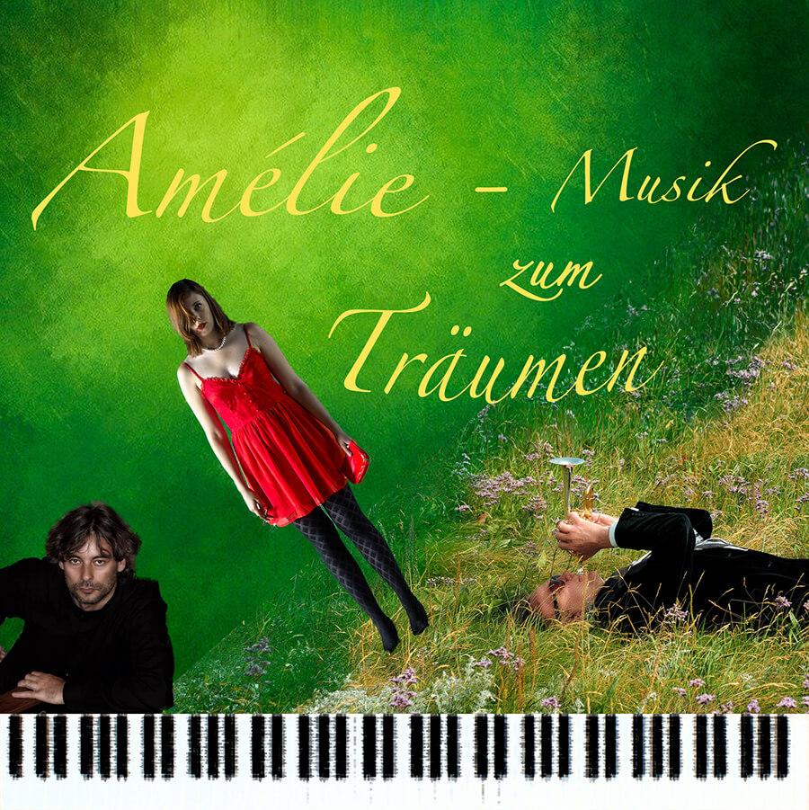 """Konzertprogramm """"AMELIE"""" – MUSIK ZUM TRÄUMEN"""